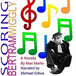 Scoring Bertram Wiggly Audiobook