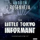The Little Tokyo Informant: A Novel Hörbuch von Andrew Rosenheim Gesprochen von: Tristan Morris