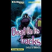 Dead on Its Tracks: Strange Matter #12   Marty M Engle, Johnny R Barnes