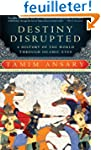 Destiny Disrupted: A History of the W...