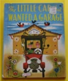 The little car that wanted a garage (0448131757) by Woolley, Catherine