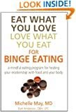 Eat What You Love, Love What You Eat for Binge Eating: A Mindful Eating Program for Healing Your Relationship with Food and Your Body