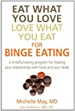 img - for Eat What You Love, Love What You Eat for Binge Eating: A Mindful Eating Program for Healing Your Relationship with Food and Your Body book / textbook / text book
