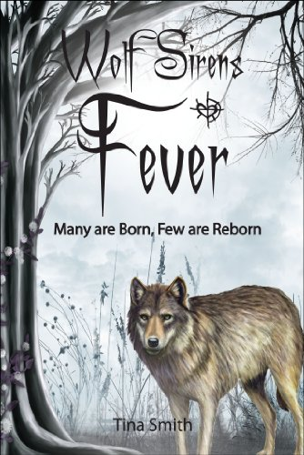 Book: Wolf Sirens #2 - Fever - Many are Born, Few are Reborn by Tina Smith