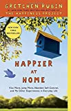 img - for Happier at Home: Kiss More, Jump More, Abandon Self-Control, and My Other Experiments in Everyday Life book / textbook / text book