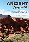 img - for Ancient America: Fifty Archaeological Sites to See for Yourself book / textbook / text book
