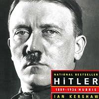 Hitler 1889-1936: Hubris (       UNABRIDGED) by Ian Kershaw Narrated by Graeme Malcolm
