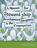 img - for A Manual for Stewardship Development Programs in the Congregation book / textbook / text book