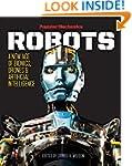 Popular Mechanics Robots: A New Age o...