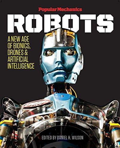 Popular Mechanics Robots: A New Age of Bionics, Drones & Artificial Intelligence (Eureka Robot compare prices)