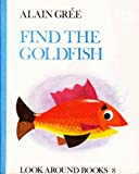 Find the Goldfish (Look Around Books) (0416155006) by Gree, Alain