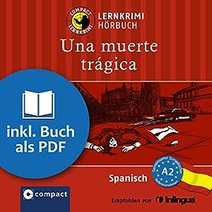 Una muerte trágica (Compact Lernkrimi Hörbuch) Hörbuch