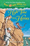 Magic Tree House #51: High Time for Heroes (A Stepping Stone Book(TM))