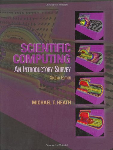 Scientific Computing: An Introductory Survey, Second Edition