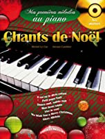 Mes premieres melodies au piano Chants de Noel