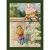 Through the Looking-Glass and What Alice Found There - illustrated by John Tenniel (Alice's Adventures)