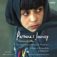 Parvana's Journey (       UNABRIDGED) by Deborah Ellis Narrated by Meera Simhan