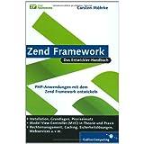 """Zend Framework: PHP-Anwendungen mit dem Zend Framework entwickeln (Galileo Computing)von """"Carsten M�hrke"""""""