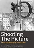 img - for Shooting the Picture: Press Photography in Australia book / textbook / text book