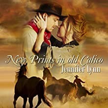New Prints in Old Calico (       UNABRIDGED) by Jennifer Lynn Narrated by Dawn Ann Billings