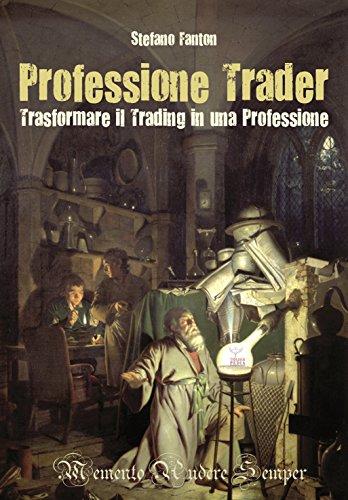 Professione Trader Trasformare il trading in una professione PDF