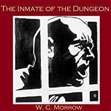 The Inmate of the Dungeon Audiobook by W. C. Morrow Narrated by Cathy Dobson