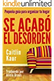 Se Acabó El Desorden: Pequeña Guía Para Organizar Tu Hogar (Spanish Edition)