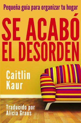 Portada del libro Se acabó el desorden de Caitlin Kaur