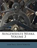 img - for Ausgew hlte Werke, Volume 3 (German Edition) book / textbook / text book