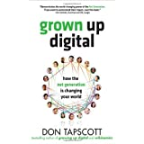 Grown Up Digital: How the Net Generation is Changing Your Worldby Don Tapscott