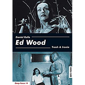 Ed Wood: Trash & Ironie (Deep Focus)