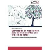 Estrategias de modelación para datos de conteo con exceso de ceros: Una aplicación a biología de poblaciones