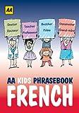 AA Kids Phrasebook: French (AA Kids Phrasebooks)