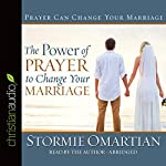 The Power of Prayer to Change Your Marriage | Stormie Omartian