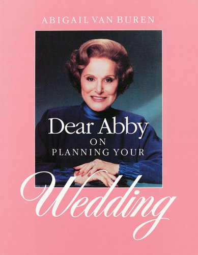 Dear Abby on Planning Your Wedding, Buren, Abigail Van