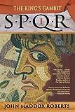 The King's Gambit (SPQR I) (0312277059) by Roberts, John Maddox
