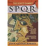 The King's Gambit (SPQR I) ~ John Maddox Roberts