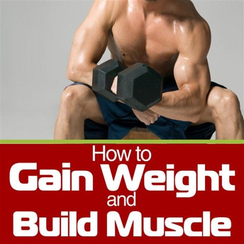 How to Gain Weight and Build Muscle - a Guide for Skinny People