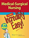 img - for Medical-Surgical Nursing Made Incredibly Easy! (Incredibly Easy! Series ) book / textbook / text book
