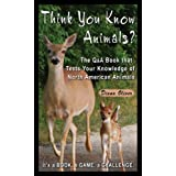 Think You Know Animals? ~ Diana Oliver
