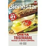 DIETA TRISEMANAL - Reduce la grasa corporal (Instante de BIENESTAR - Colección Dietas)