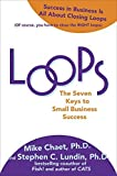 img - for Loops: The Seven Keys to Small Business Success by Chaet, Ph.D., Mike, Lundin, Stephen C., Moravek, Vince, Chae 1st edition (2009) Hardcover book / textbook / text book
