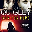 Run for Home (       UNABRIDGED) by Sheila Quigley Narrated by Rachel Bavidge