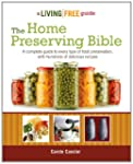 The Home Preserving Bible (Living Fre...