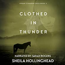 Clothed in Thunder: In the Shadow of the Cedar, Book 2 Audiobook by Sheila Hollinghead Narrated by Sarah Rogers