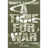 A Time for War: The United States and Vietnam, 1941-1975by Robert D. Schulzinger