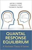img - for Quantal Response Equilibrium: A Stochastic Theory of Games book / textbook / text book