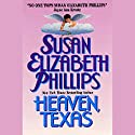 Heaven, Texas (       UNABRIDGED) by Susan Elizabeth Phillips Narrated by Anna Fields