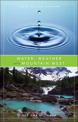 Water, Weather and the Mountain West (The Rmb Alliance Series)