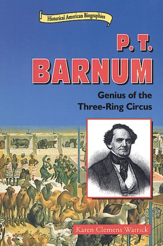 P.T. Barnum: Genius of the Three-Ring Circus (Historical American Biographies)